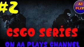 سریال CSGO - قسمت دوم 2#