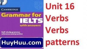 Cambridge Grammar For IELTS - Unit 16 Verbs Verbs patterns