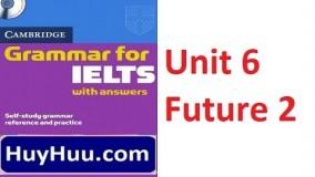 Cambridge Grammar For IELTS - Unit 6 Future 2