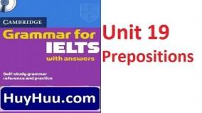 Cambridge Grammar For IELTS - Unit 19 Prepositions