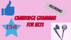 Cambridge Grammar For IELTS 19A