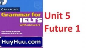 Cambridge Grammar For IELTS - Unit 5 Future 1
