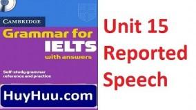Cambridge Grammar For IELTS - Unit 15 Reported Speech